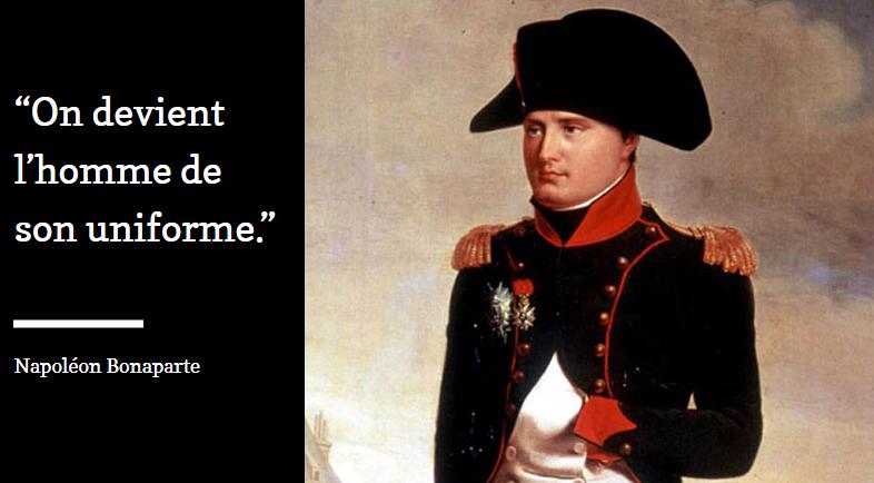 on devient l'homme de son uniforme napoleon bonaparte management entrepris